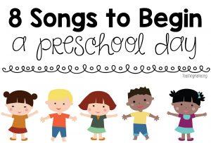 8 songs to begin a preschools day 1